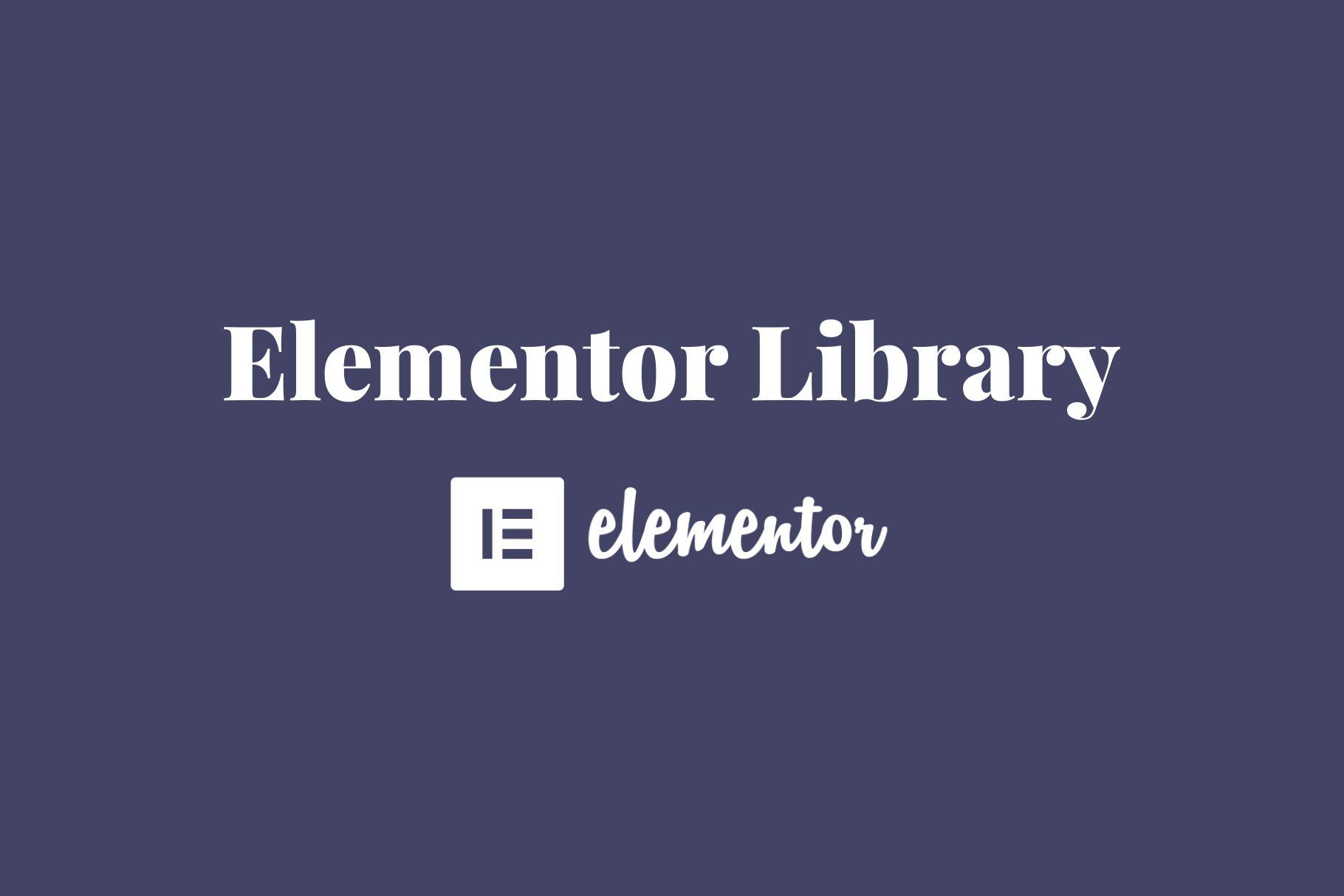 How to create, save and use your own Elementor templates